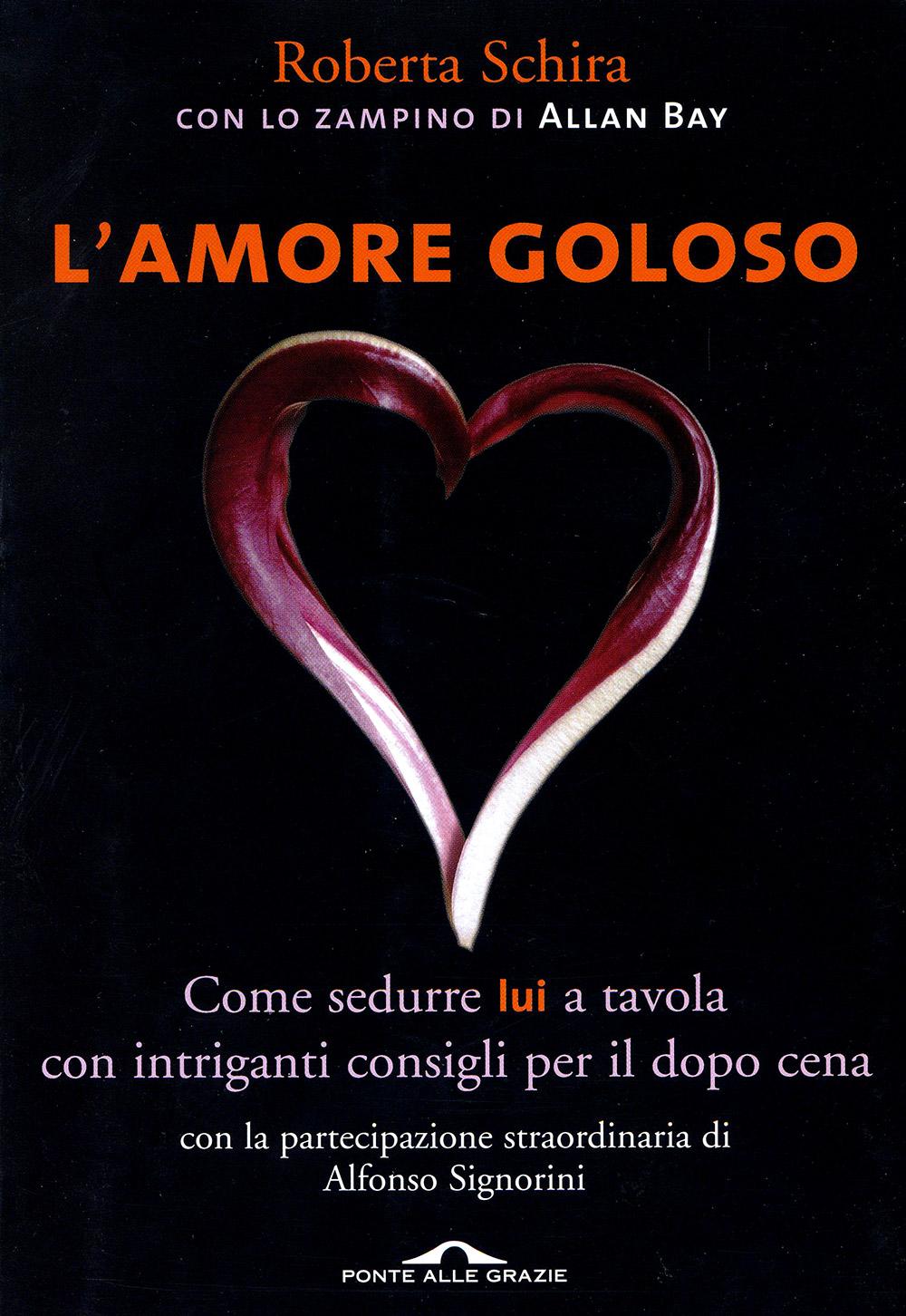 Roberta Schira - L'amore goloso - Ponte alle Grazie